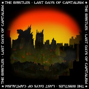Last days of capitalism - The Bristles