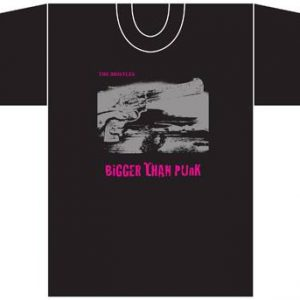 Bigger Than Punk T-shirt